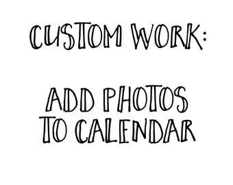 Custom Work // Add Photos to Calendar
