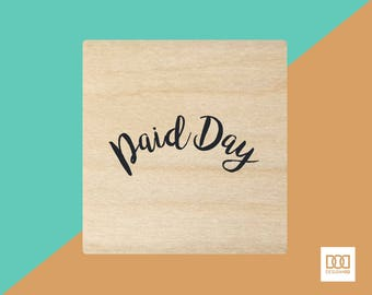 Paid Day - 3cm Rubber Stamp (DODRS0144)