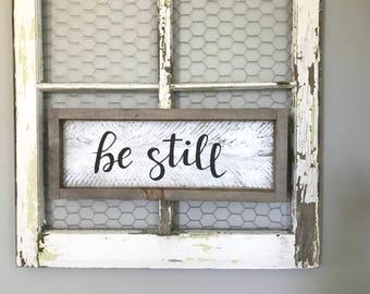Be Still Wood Sign