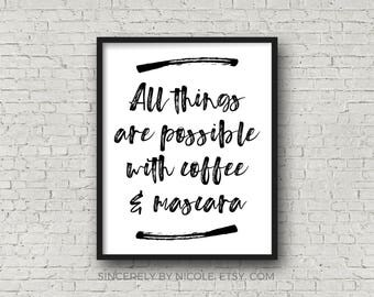 All Things Are Possible With Coffee And Mascara, Coffee Sign, Makeup Sign, Coffee Decor, Coffee Quote, Boss Lady, Kitchen Art, Kitchen Sign