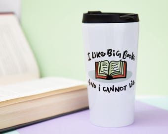 I Like Big Books And I Cannot Lie Travel Mug, Unique Quirky Gift, Funny Mug, Funny Gift, Illustrated, Gift for Her, Gift for Him