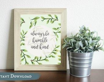 Always Stay Humble and Kind DIGITAL print