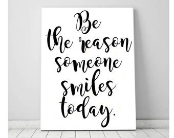 Be The Reason Someone Smiles Today Instant Digital Download On Chalkboard Background