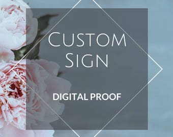 Custom Sign Digital Proof