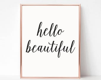 Hello Beautiful Digital Download Print