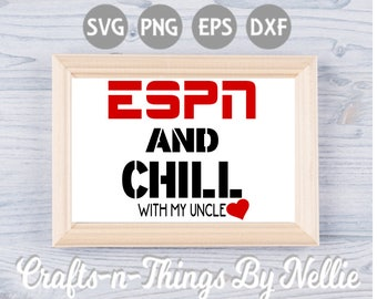 ESPN and Chill with my Uncle SVG