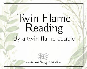 Twin Flame/Soul Mate Intuitive Reading conducted by a Twin Flame Couple