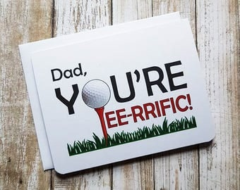 Dad Youre Teerific - Greeting Card - Father's Day Card - Birthday - golf - Pun - Fun Card - Funny - golfball - tee - Dad - golfer