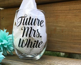 Personalized Future Mrs Stemless Wine Glass , Engagement Gift , Gift For Sister In Law , Bride Wine Glass , Custom Future Mrs Glass , Wine