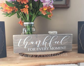 THANKFUL, thankful for every moment, Inspirational quote, home wood sign