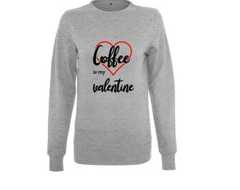 Sweater coffee is my valentine