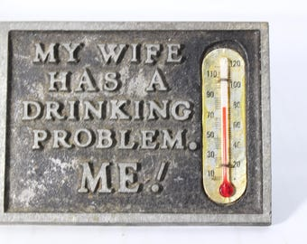 Funny Sign and Thermometer, Desk Decor Gift for Dad - Old Cast Metal Frame