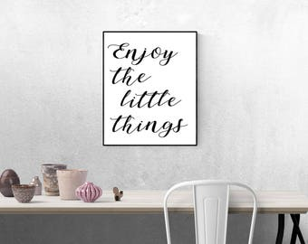 Enjoy the little things - inspirational, motivational, typography print.