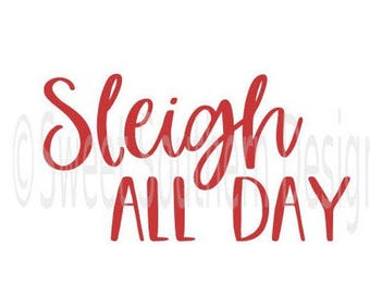 Sleigh all day Christmas holiday SVG PDF DXF instant download design for cricut or silhouette