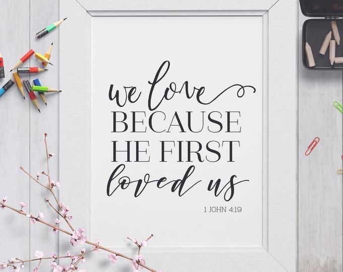 scripture svg, Bible svg, God Svg, We Love Because He First Loved Us svg cutting File, Love svg, 1 John 4:19, Bible Verse svg, iron on