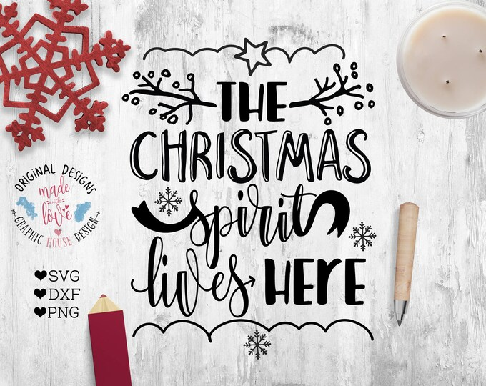 Christmas svg, The Christmas spirit lives here svg, Christmas spirit svg, Christmas printable, Merry Christmas cut file, Christmas cricut,