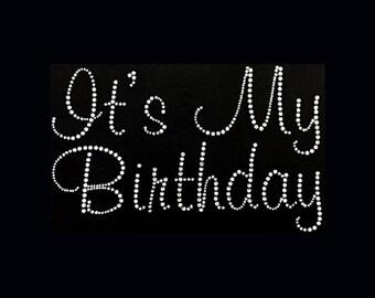 "Birthday, It's My Birthday (6x9.5"") Rhinestone Bling T-Shirt, Custom Birthday January February March April May June July August"