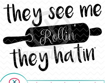 They See Me Rollin' - Decor Graphics - Digital download - svg - eps - png - dxf - Cricut - Cameo - Files for cutting machines