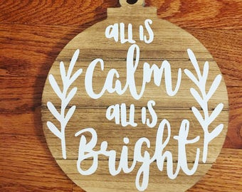 """All is Calm All is Bright 10"""" Ornament"""