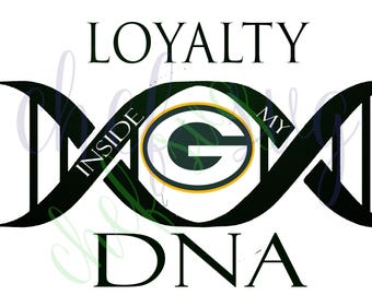 Green Bay Packers Loyalty in my DNA svg Quote, Quote Overlay, SVG, Vinyl, Cutting File, PNG, Cricut, Cut Files, Clip Art, Dxf, Vector File