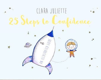 25 Steps to Confidence - An Illustrated Guide by Clara Juliette