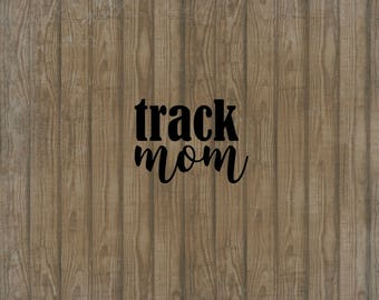 Track Mom Decal, Car Decal, Window Decal, Track Mom Sticker, Track Sticker, Track Car Decal,  Track Mom Car Decal, Gift for Track Mom