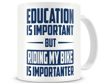 Cyclist Gift Education is Important But Riding My Bike is Importanter Bicycling Mens Cyclist Gift Mens Cycling Gifts Bicycle Gift Ideas Bike