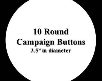 10 Large Campaign Buttons