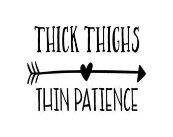Thick Thighs Thin Patience SVG, mom life svg, #momlife svg, mom svg, fitness svg, mom cutting file, mom digital file, mom cut file, mom life