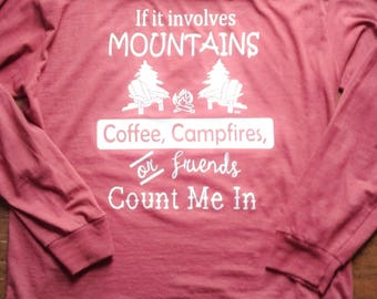 Mountain Bum If it involves mtns, coffee, campfires, friends count me in