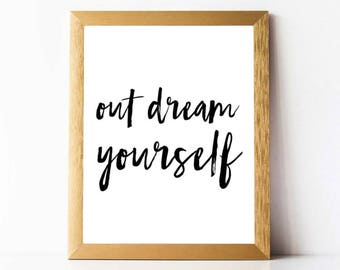Out Dream Yourself Print PRINTABLE | Motivational Quotes Printable | Office Decor Printable | Cubible Decor Printable | Office Quote Print