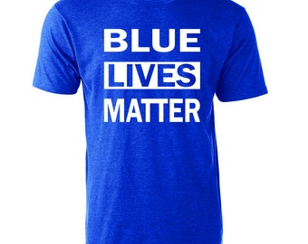 Blue Lives Matter Support the Police Law and Order Crew Neck Tee