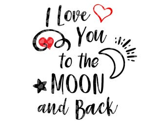 I Love You to the Moon and Back svg cut file