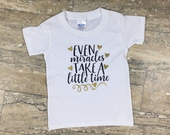 Even Miracles Take A Little Time, Miracle Shirt