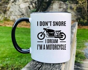 I Don't Snore I Dream I'm A Motorcycle - Mug - Snoring Gift - Dad Mug - Gifts For Dad - Husband Gift - Boyfriend Gift