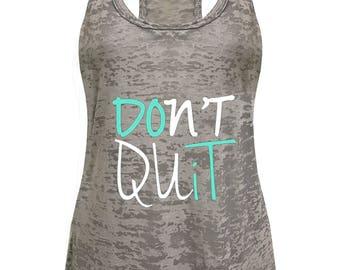 Women's Don't Quit Do It Burnout Tank Top