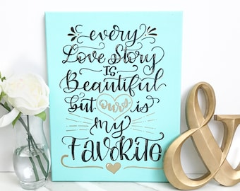 Love Quote Canvas Best Love Quote Canvas Every Love Story Is Beautiful But Ours Is