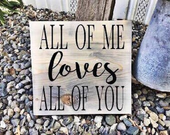 All of me Loves all of you Sign | Gift for her, Gift for him, Anniversary Gift, Girlfriend gift, Boyfriend gift, Love, Couple, Wedding Gift