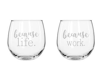 Because Work & Because Life - 2 Stemless Red Wine Glass Set - PERFECT GIFT