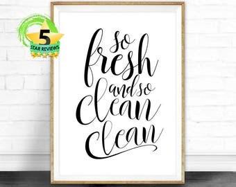 So Fresh And So Clean Clean, Printable Art, Bathroom Wall Art, Bathroom Printables, Kids Bathroom Art, Bathroom Prints, Funny Bathroom Signs