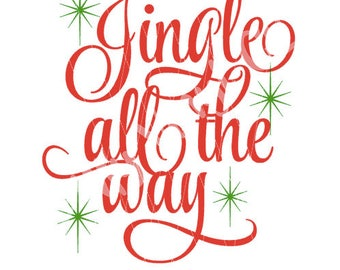 Jingle all the Way SVG Holiday Digital File for T shirt decoration