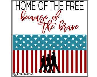 SVG Cutting File Home of the Free because of the Brave DXF EPS For Cricut Explore, Silhouette. Instant Download. Personal/Commercial Use.