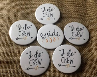 "Set of ""I do"" Crew and Bride Pinback Button Pins, Bachelorette Party, Bridesmaid Gifts, Wedding Gift 2.25 Inch Buttons"