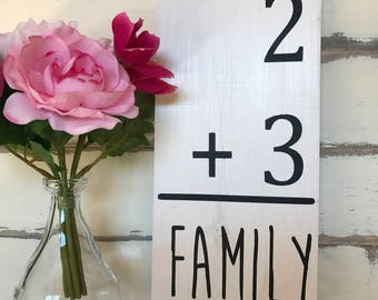 2 + 3= FAMILY Wood Sign