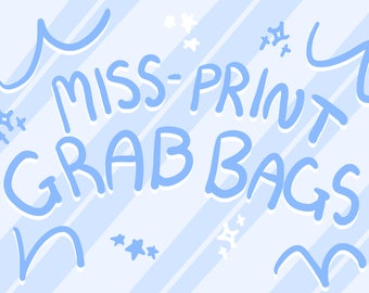 MYSTERY Miss-Print Grab bags