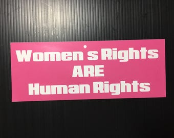 Women's Rights ARE Human Rights Bumper Sticker, Decal