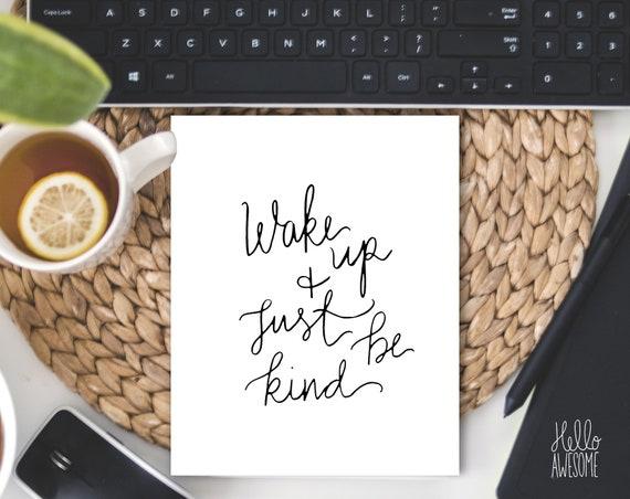 Wake Up Be Kind Mug Lettering 8x10 Print