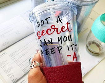 Got A Secret//Can You Keep It//PLL//Glitter Dipped//Tumbler