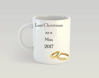 Last Christmas as a Miss - Christmas Gift For Women - Gift For Her - Wedding Present - Bridal Shower - Gift For Bride - 10 Ounce Mug