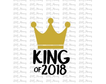 King of 2018, New Years, SVG cut file, DXF cut file, Cricut, Silhouette